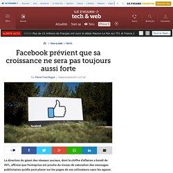 Facebook prévient que sa croissance ne sera pas toujours aussi forte