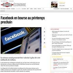 Facebook en bourse au printemps prochain
