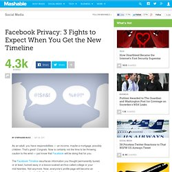 Facebook Privacy: 3 Fights to Expect When You Get the New Timeline