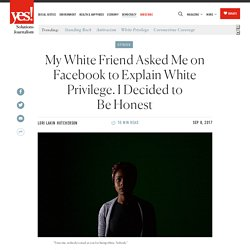 My White Friend Asked Me on Facebook to Explain White Privilege. I Decided to Be Honest - Yes! Magazine