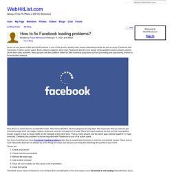 How to fix Facebook loading problems? - WebHitList.com