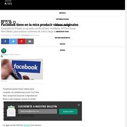 Facebook tiene en la mira producir videos originales
