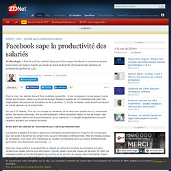 Facebook sape la productivité des salariés - Actualités - ZDNet.