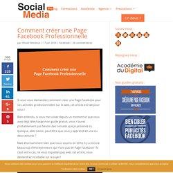 Comment créer une Page Facebook Professionnelle - Vidéo & texte
