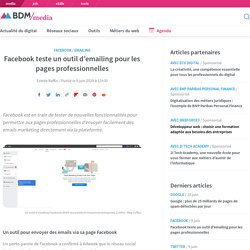 Facebook teste un outil d'emailing pour les pages professionnelles
