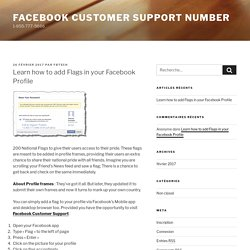 Learn how to add Flags in your Facebook Profile – Facebook Customer Support Number