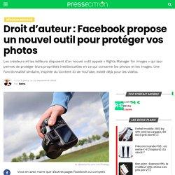 Droit d'auteur : Facebook propose un nouvel outil pour protéger vos photos