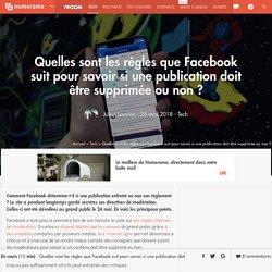 Quelles sont les règles que Facebook suit pour savoir si une publication doit être supprimée ou non ?