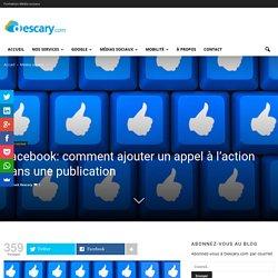 Facebook: comment ajouter un appel à l'action dans une publicationDescary.com