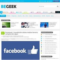 Facebook : la publicité ciblée mobile tiendra compte des apps