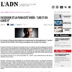 """Facebook et la publicité vidéo : """"like it ou leave it"""""""