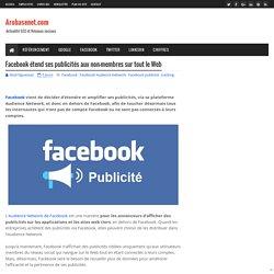 Facebook étend ses publicités aux non-membres sur tout le Web