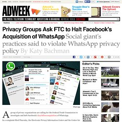 Privacy Groups to FTC: Stop Facebook Purchase of WhatsApp