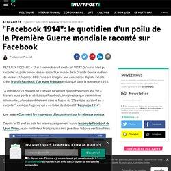 """""""Facebook 1914"""": le quotidien d'un poilu de la Première Guerre mondiale raconté sur Facebook"""