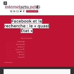 Facebook et la recherche : le «quasi État»