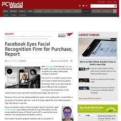 Facebook Eyes Facial Recognition Firm for Purchase, Report