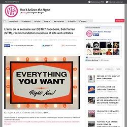L'actu de la semaine sur DBTH? Facebook, Seb Farran (NTM), recommandation musicale et site web artistes