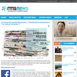Revue de presse #rmsnews - Facebook & recrutement : un amour naissant#rmsnews