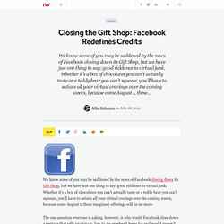 Closing the Gift Shop: Facebook Redefines Credits