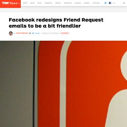 Facebook redesigns Friend Request emails to be a bit friendlier