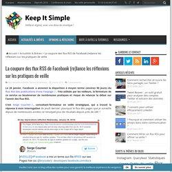 La coupure des flux RSS de Facebook (re)lance les réflexions sur les pratiques de veille