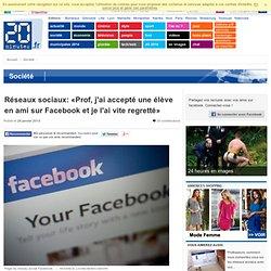 Réseaux sociaux: «Prof, j'ai accepté une élève en ami sur Facebook et je l'ai vite regretté»
