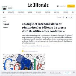 «Google et Facebook doivent rémunérer les éditeurs de presse dont ils utilisent les contenus»