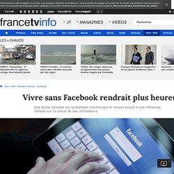 Vivre sans Facebook rendrait plus heureux