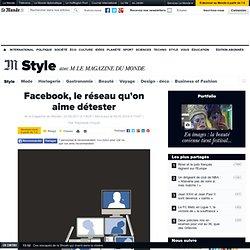 Facebook, le réseau qu'on aime détester - M Magazine