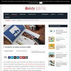 Facebook, du réseau social au média