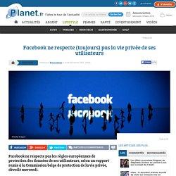 Facebook ne respecte (toujours) pas la vie privée de ses utilisateurs