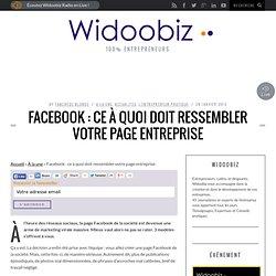 Facebook : ce à quoi doit ressembler votre page entreprise