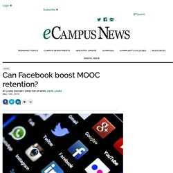 Can Facebook boost MOOC retention? - eCampus News