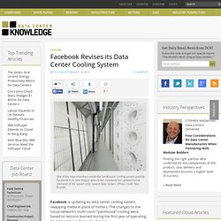 Data Center Knowledge Facebook Revises its Data Center Cooling System