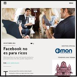 Facebook no es para ricos