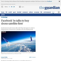 Facebook 'in talks to buy drone satellite firm'