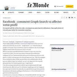 Facebook : comment Graph Search va affecter votre profil