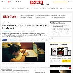SMS, Facebook, Skype... La vie secrète des ados à 4h du matin
