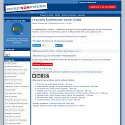 14 parades Facebook pour contrer Google - Secrets2Moteurs.com