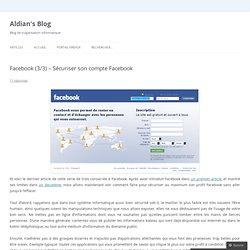 Facebook (3/3) – Sécuriser son compte Facebook « Aldian's Blog