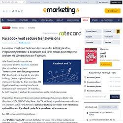Facebook veut séduire les télévisions