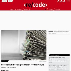 "Facebook Is Seeking ""Editors"" for News App"