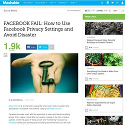 FACEBOOK FAIL: How to Use Facebook Privacy Settings and Avoid Di
