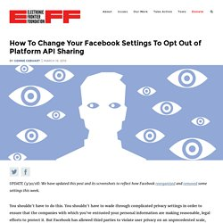 How To Change Your Facebook Settings To Opt Out of Platform API Sharing