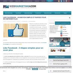 Like Facebook : un moyen simple et rapide pour en obtenir plus