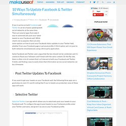 10 Ways To Update Facebook & Twitter Simultaneously
