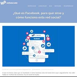 ¿Qué es Facebook, para qué sirve y cómo funciona esta red social?