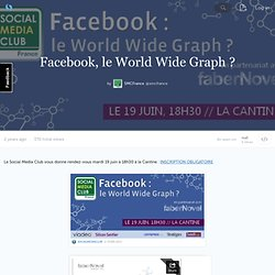 Facebook, le World Wide Graph ? (with images) · smcfrance