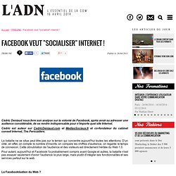 "Innovations web - Facebook veut ""socialiser"" Internet !"