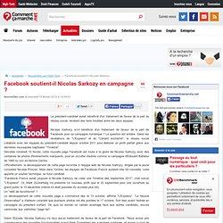 Facebook soutient-il Nicolas Sarkozy en campagne ?